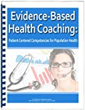 img - for Evidence-Based Health Coaching: Patient-Centered Competencies for Population Health book / textbook / text book