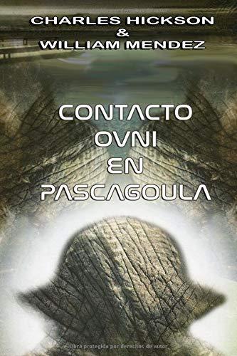 Contacto OVNI en Pascagoula  [Mendez, William - Hickson, Charles] (Tapa Blanda)