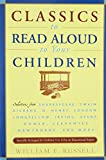 img - for Classics to Read Aloud to Your Children: Selections from Shakespeare, Twain, Dickens, O.Henry, London, Longfellow, Irving Aesop, Homer, Cervantes, Hawthorne, and More book / textbook / text book