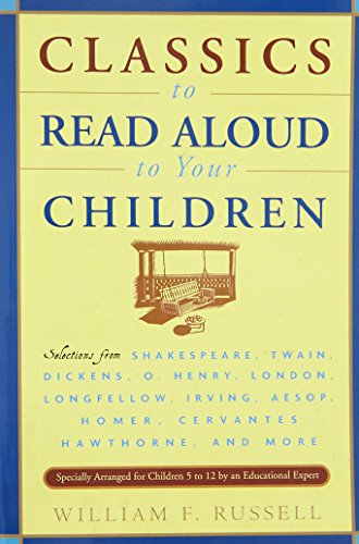 Classics to Read Aloud to Your Children: Selections from Shakespeare, Twain, Dickens, O.Henry, London, Longfellow, Irving Aesop, Homer, Cervantes, Hawthorne, and - Galleria Houston In