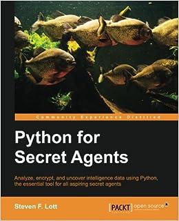 Python for Secret Agents: Steven F  Lott: 9781783980420