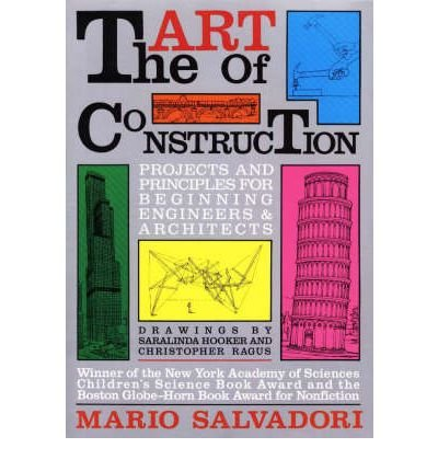 Download [ The Art of Construction: Projects and Principles for Beginning Engineers & Architects [ THE ART OF CONSTRUCTION: PROJECTS AND PRINCIPLES FOR BEGINNING ENGINEERS & ARCHITECTS ] By Salvadori, Mario G ( Author )Mar-01-2000 Paperback ebook