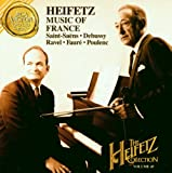 Music of France (The Heifetz Collection, Vol. 45)