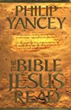 The Bible Jesus Read, Philip Yancey, 0310228344