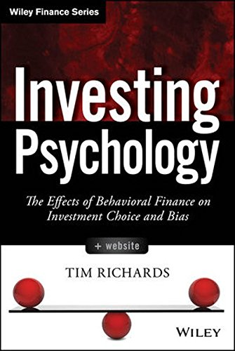 Investing Psychology, + Website: The Effects of Behavioral Finance on Investment Choice and Bias (Wiley Finance) Pdf