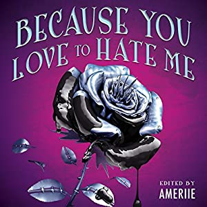 Because You Love to Hate Me Audiobook