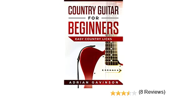 Country Guitar For Beginners: Easy Country Licks (English Edition ...