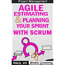 Agile Estimating & Planning Your Sprint with Scrum (agile project management, agile software development, agile development, agile scrum, agile estimating and planning)