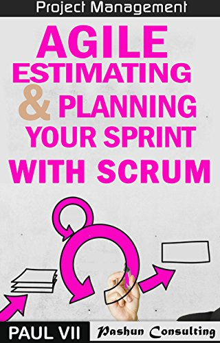 Pdf Technology Agile Estimating & Planning Your Sprint with Scrum (agile project management, agile software development, agile development, agile scrum, agile estimating and planning)