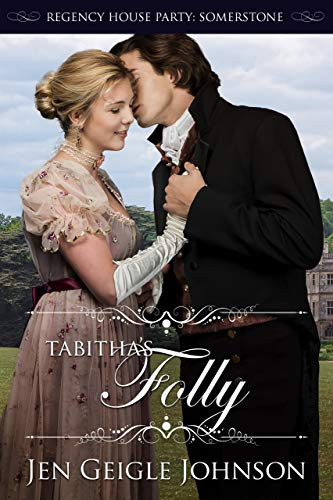 Tabitha's Folly (Regency House Party: Somerstone Book 5)