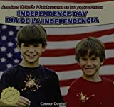 Independence Day / Dia De La Independencia (American Holidays / Celebraciones En Los Estados Unidos) (English and Spanish Edition)