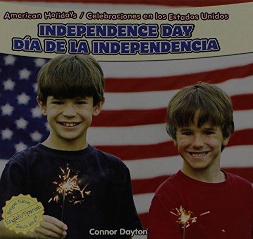 Independence Day / Dia De La Independencia (American Holidays / Celebraciones En Los Estados Unidos) (English and Spanish Edition) by Powerplus
