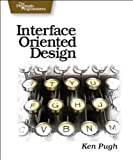 Interface Oriented Design, Pugh, Ken, 0976694050