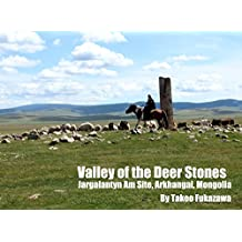 Valley of the Deer Stones: Jargalantyn Am Site, Arkhangai, Mongolia