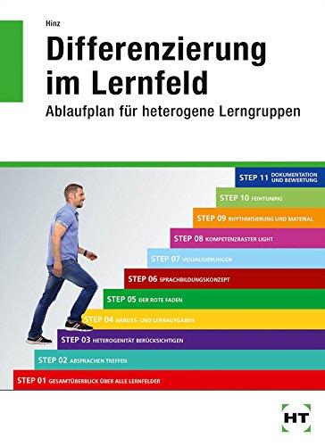 Differenzierung im Lernfeld: Ablaufplan für heterogene Lerngruppen Taschenbuch – 1. Februar 2019 Manfred Hinz Handwerk + Technik GmbH 3582060799 Berufsschulbücher