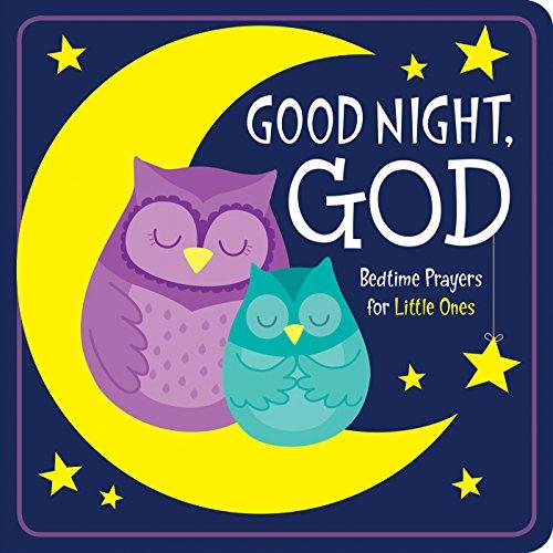Good Night, God: Bedtime Prayers for Little Ones