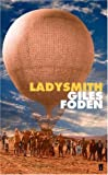 Ladysmith by Giles Foden front cover