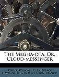 The Megha-dta, Or, Cloud-messenger (Sanskrit Edition)