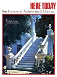 img - for Here Today: San Francisco's Architectural Heritage book / textbook / text book