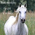 Horses, Adrenaline, and Love | Jodi Bowersox