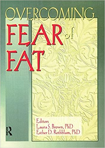 Overcoming Fear of Fat (Women & Therapy Series: No. 3)
