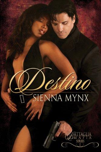 Destino: A Mafia Romance (The Battaglia Mafia Series Book 1) ()