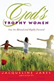 img - for God's Trophy Women: You Are Blessed and Highly Favored book / textbook / text book