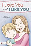 I Love You and I Like You, Kimberly Burres, 1617399523