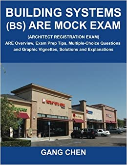 \PORTABLE\ Building Systems (BS) ARE Mock Exam (Architect Registration Exam): ARE Overview, Exam Prep Tips, Multiple-Choice Questions And Graphic Vignettes, Solutions And Explanations. simple written bringing veces level