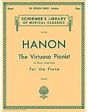 Hanon - Virtuoso Pianist in 60 Exercises - Complete: Schirmer's Library of Musical Classics, Vol. 925