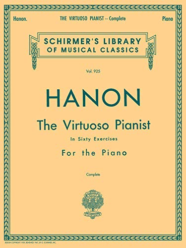 Hanon: The Virtuoso Pianist in Sixty Exercises, Complete (Schirmer's Library of Musical Classics, Vol. 925) Paperback – November 1, 1986