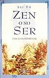 img - for Zen O No Ser: Una Guia Espiritual (Spanish Edition) book / textbook / text book