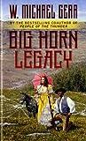 Big Horn Legacy, W. Michael Gear, 0812567242