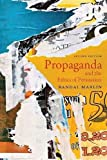 Propaganda and the Ethics of Persuasion - Second Edition