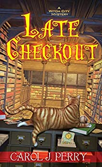 Late Checkout (A Witch City Mystery Book 9) by [Perry, Carol J.]