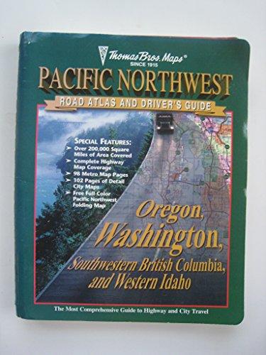 The Thomas Guide 2000 Pacific Northwest Road Atlas & Driver's Guide: Oregon, Washington, Southwestern British Columbia, and Western Idaho (Road Map Of Washington Oregon And Idaho)