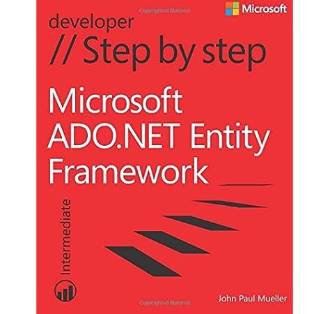 Microsoft Ado Net Entity Framework Step By Step Step By Step Developer Mueller John Paul 9780735664166 Amazon Com Books