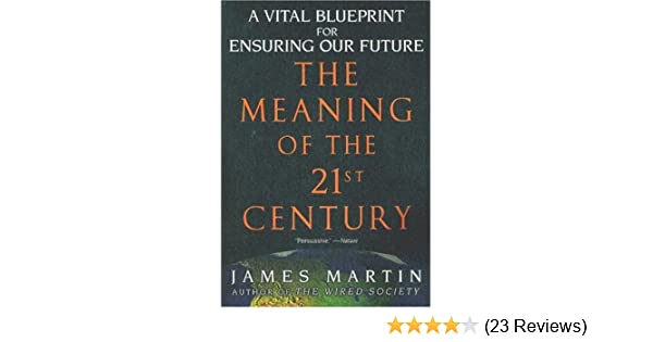 The meaning of the 21st century a vital blueprint for ensuring our the meaning of the 21st century a vital blueprint for ensuring our future amazon books malvernweather Images