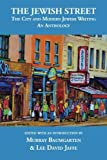img - for The Jewish Street: The City and Modern Jewish Writing: An Anthology by Murray Baumgarten (2013-09-26) book / textbook / text book