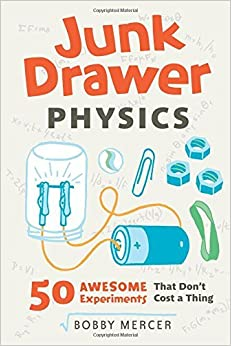 Book JUNK DRAWER PHYSICS (Junk Drawer Science) by B MERCER (2014-06-15)