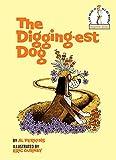 The Digging-Est Dog (Beginner Books(R))