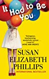 Front cover for the book It Had To Be You by Susan Elizabeth Phillips