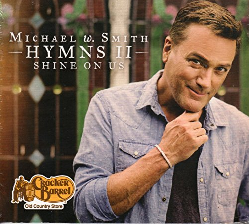 Michael W. Smith - Hymns Ii, Shine On Us - Zortam Music