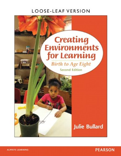 Creating Environments for Learning: Birth to Age Eight, Loose-Leaf Version (2nd Edition)