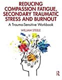 Reducing Compassion Fatigue, Secondary Traumatic