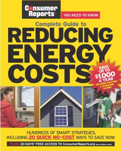 Complete Guide To Reducing Energy Costs  Consumer Reports Complete Guide To