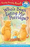 Who's Been Eating My Porridge? (Ready Steady Read)