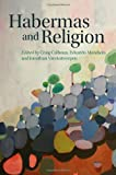 Habermas and Religion, Calhoun, Craig and Mendieta, Eduardo, 0745653278