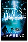 The Bone House (A Bright Empires Novel, Book 2)