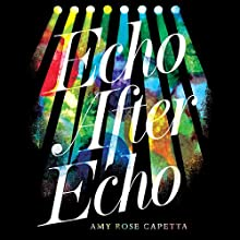 Echo After Echo Audiobook by Amy Rose Capetta Narrated by Devon Sorvari